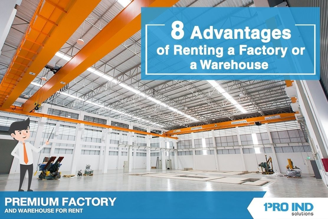 8 Advantages of Renting a Factory and a Warehouse