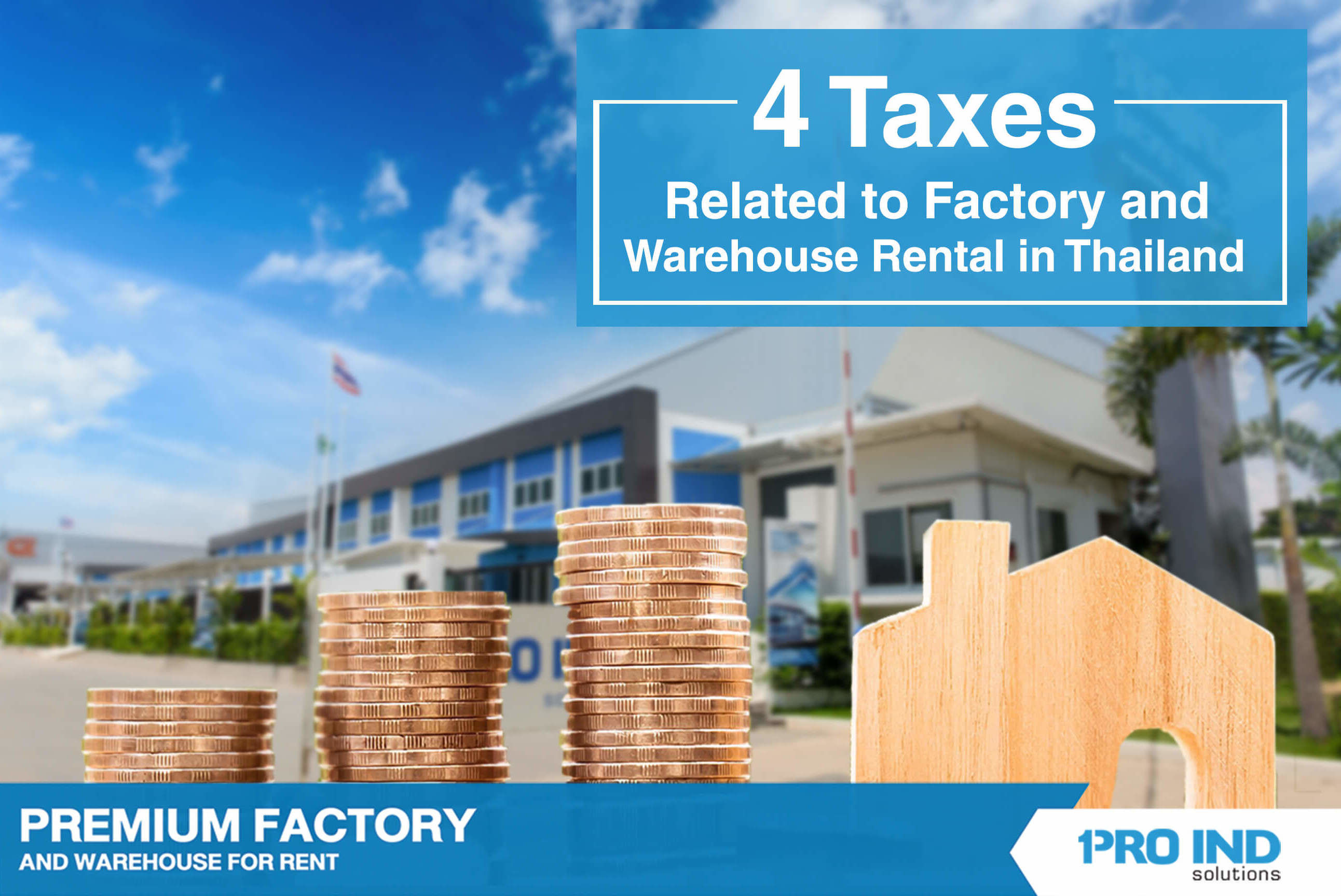 4 Taxes Related to Factory and Warehouse Rental in Thailand