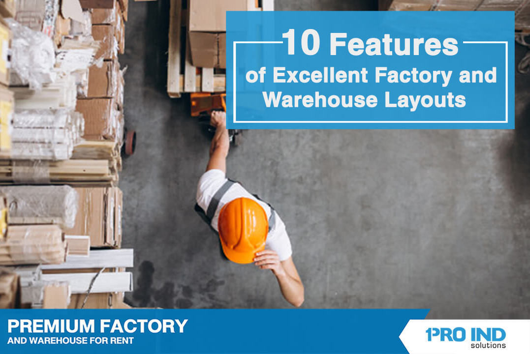 We identify ten features of a superb rental factory and warehouse layout. It would maximize the efficiency of both machinery and personnel.