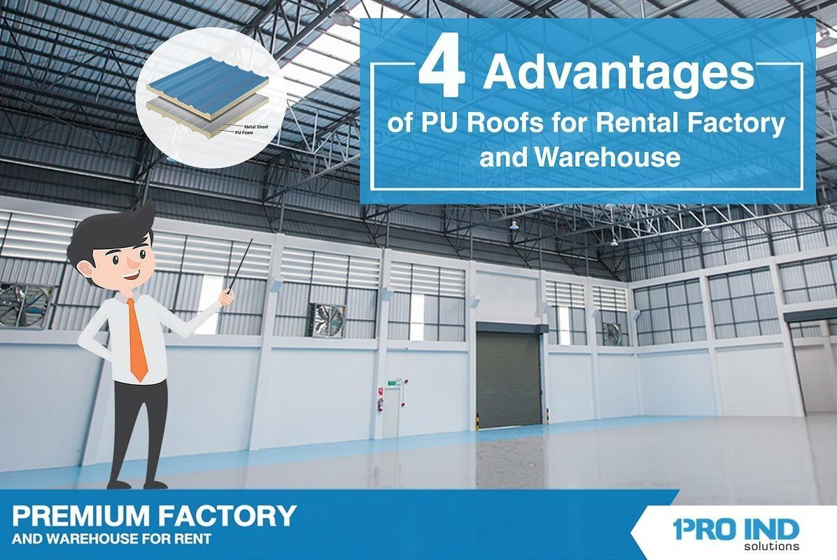 In this article, we will illustrate four advantages of PU Foam insulations, and briefly explain why we choose to apply this material onto our rental warehouses and factories.