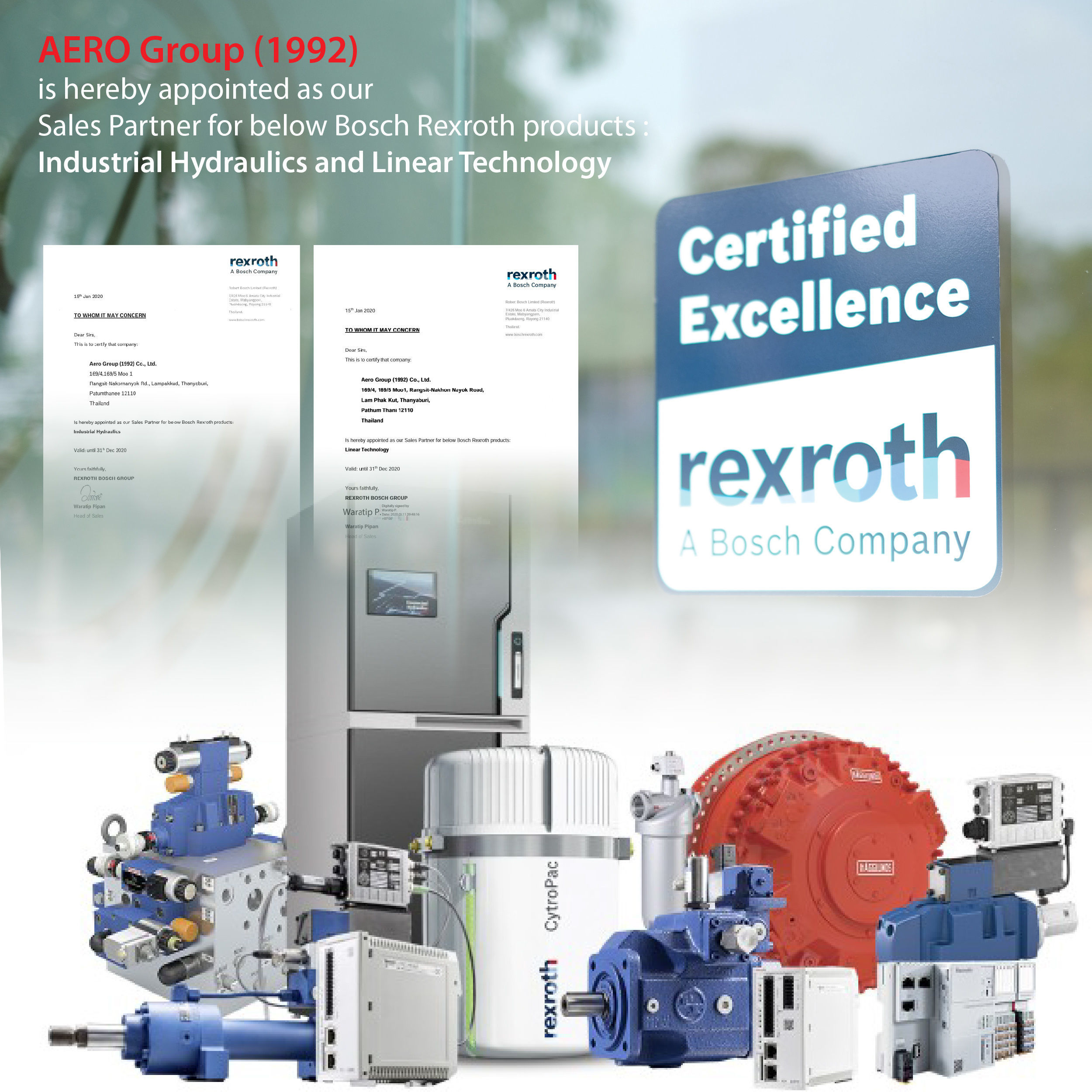 AERO Group (1992) is hereby appointed as our Sales Partner for below Bosch Rexroth products : Industrial Hydraulics and Linear Technology